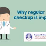 Regular health checkup at regency medical centre